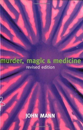 Murder, Magic and Medicine By John Mann