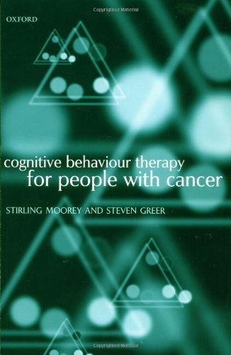 Cognitive Behaviour Therapy for People with Cancer By Stirling Moorey