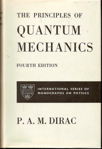 Principles of Quantum Mechanics By P. A. M. Dirac