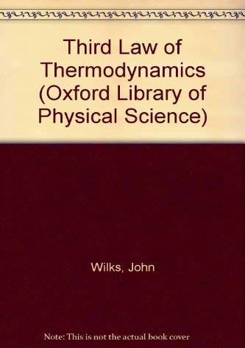 Third Law of Thermodynamics By John Wilks