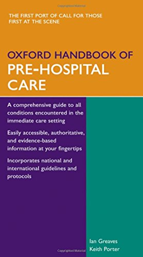 Oxford Handbook of Pre-Hospital Care by Ian Greaves (Academic Department of Emergency Medicine, James Cook University Hospital, Middlesbrough, Cleveland, UK)