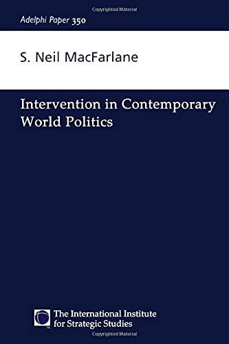 Intervention in Contemporary World Politics By Neil Macfarlane