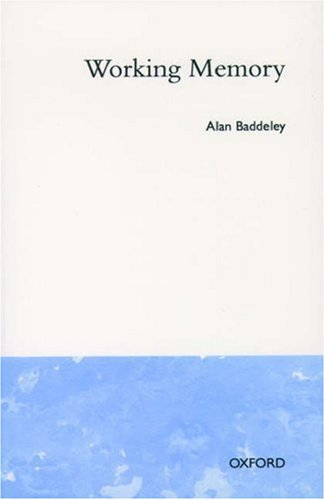 Working Memory By Alan D. Baddeley