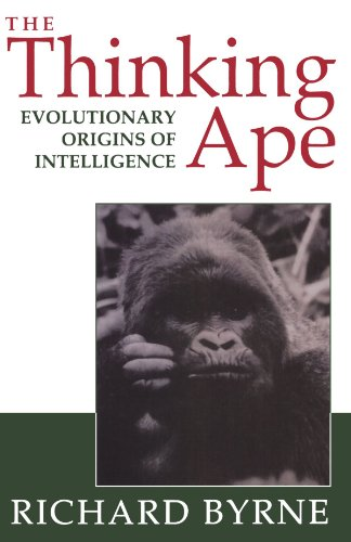 The Thinking Ape: The Evolutionary Origins of Intelligence (Italian Instrumental Music of the) By Richard W. Byrne