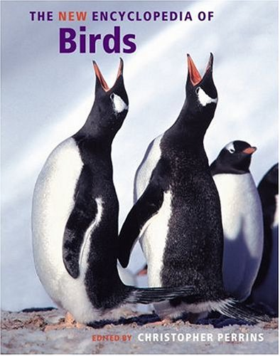 The New Encyclopedia of Birds By Edited by Christopher M. Perrins