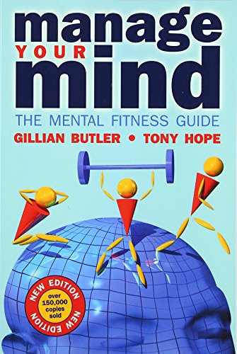 Manage Your Mind: The Mental Fitness Guide by Gillian Butler