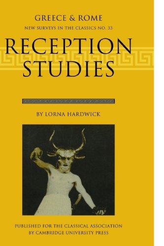 Reception Studies By Lorna Hardwick (The Open University, Milton Keynes)