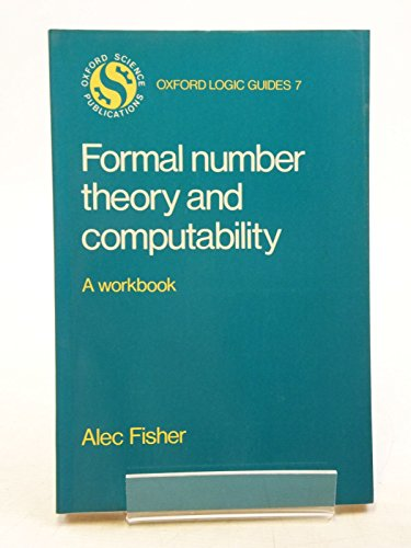 Formal Number Theory and Computability By Alec Fisher