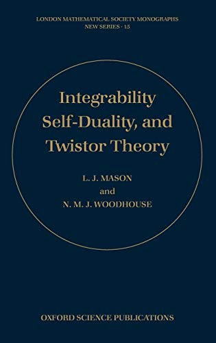 Integrability, Self-duality, and Twistor Theory By L. J. Mason (Mathematical Institute, Oxford)