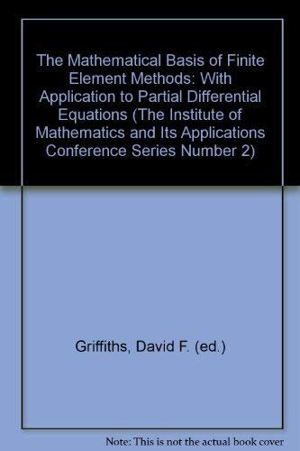 The Mathematical Basis of Finite Element Methods By D. F. Griffiths