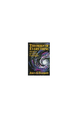Theories of Everything By John D. Barrow