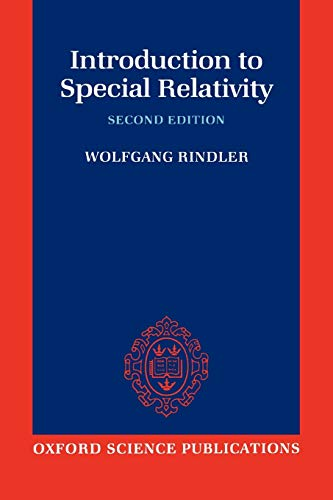 Introduction To Special Relativity (Oxford Science Publications) By Wolfgang Rindler (Professor of Physics, University of Texas at Dallas)