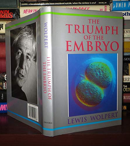The Triumph of the Embryo By L. Wolpert