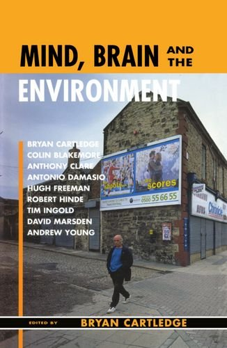 Mind, Brain, and the Environment By Edited by Bryan Cartledge (Former Principal, Linacre College, Oxford)