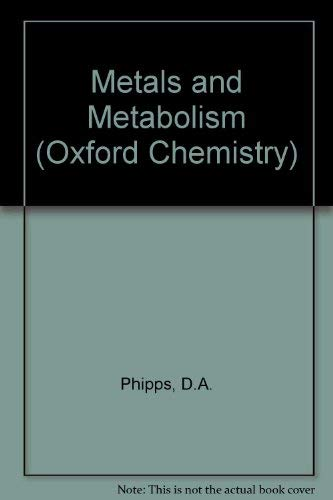 Metals and Metabolism By D.A. Phipps