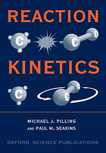 Reaction Kinetics By Michael J. Pilling (Professor of Physical Chemistry, University of Leeds)