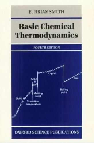Basic Chemical Thermodynamics (Oxford Chemistry) By Eric Brian Smith