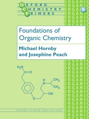 Foundations of Organic Chemistry (Oxford Chemistry Primers) By Michael Hornby (Senior Tutor, Senior Tutor, Stowe School, Buckinghamshire)