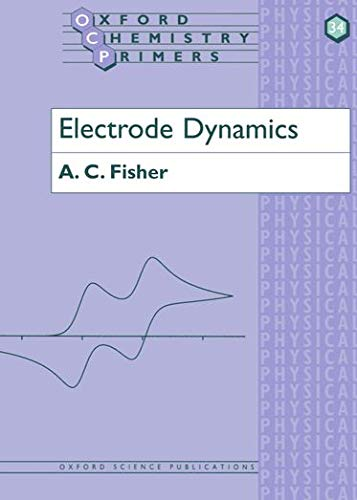 Electrode Dynamics by A.C. Fisher