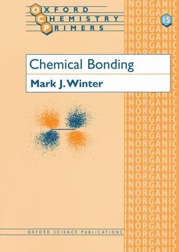 Chemical Bonding (Oxford Chemistry Primers) By Mark J. Winter