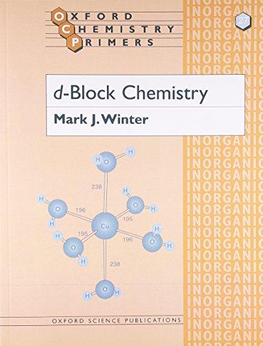 d-Block Chemistry by Mark J. Winter