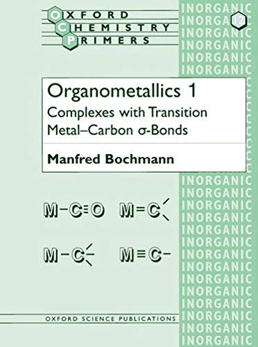 Organometallics: Complexes with Transition Metal-Carbon Alpha-Bonds: No. 1 by Manfred Bochmann