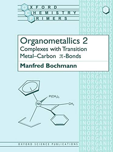 Organometallics 2 By Manfred Bochmann (Senior Lecturer, School of Chemical Sciences, University of East Anglia, Norwich)