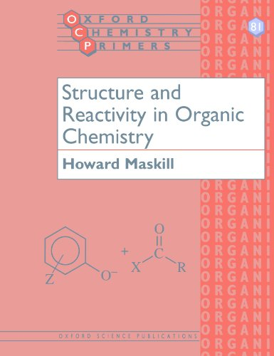 Structure and Reactivity in Organic Chemistry By Howard Maskill (Senior Lecturer in Chemistry, University of Newcastle upon Tyne)