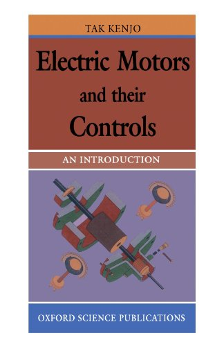 Electric Motors and Their Controls: An Introduction by Takashi Kenjo