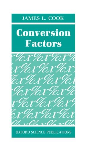 Conversion Factors By James L. Cook (Mechanical Engineering Consultant and College Lecturer)