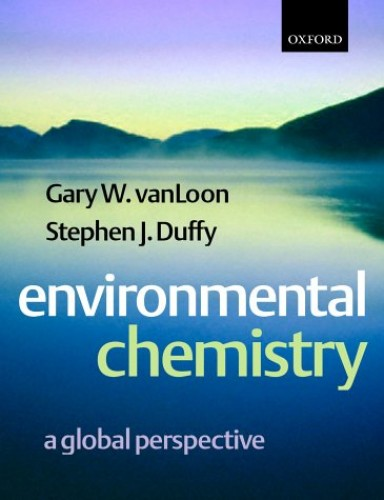 Environmental Chemistry: A Global Perspective By Stephen J. Duffy
