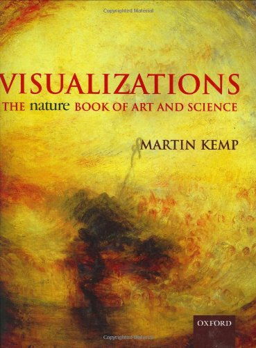 Visualizations: The Nature Book of Art and Science By Mr Martin Kemp