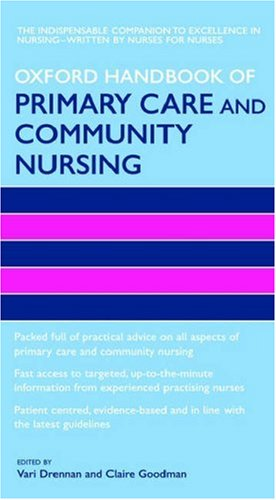 Oxford Handbook of Primary Care and Community Nursing (Oxford Handbooks in Nursing) Edited by Vari Drennan