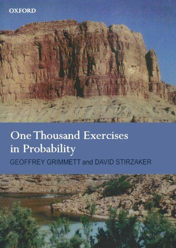 One Thousand Exercises in Probability By Geoffrey Grimmett (Statistical Laboratory, University of Cambridge)
