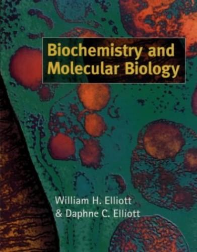 Biochemistry and Molecular Biology By William H. Elliott