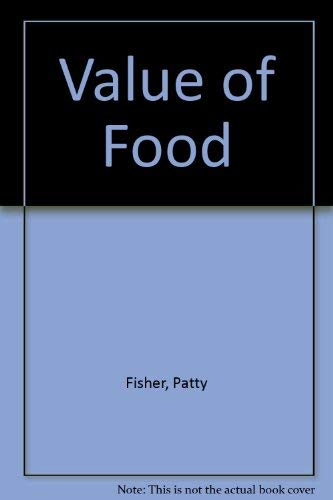 Value of Food By Patty Fisher