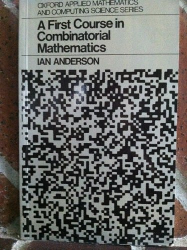 First Course in Combinatorial Mathematics By Ian Anderson
