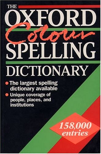 The Oxford Colour Spelling Dictionary By Volume editor Maurice Waite