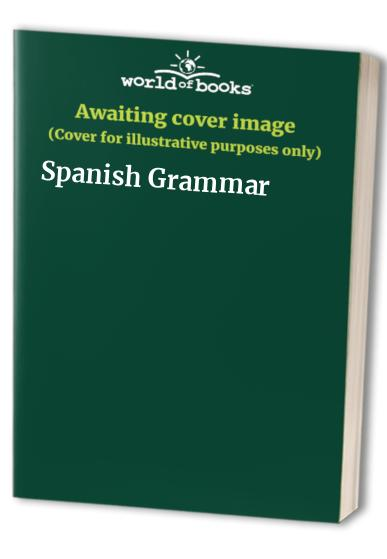 Spanish Grammar By John Butt