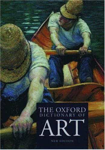 The Oxford Dictionary of Art By Edited by Ian Chilvers