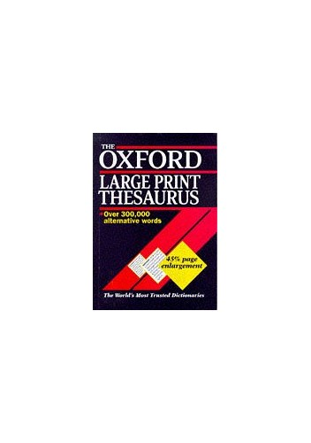 The Oxford Large Print Thesaurus By Edited by E.M. Kirkpatrick