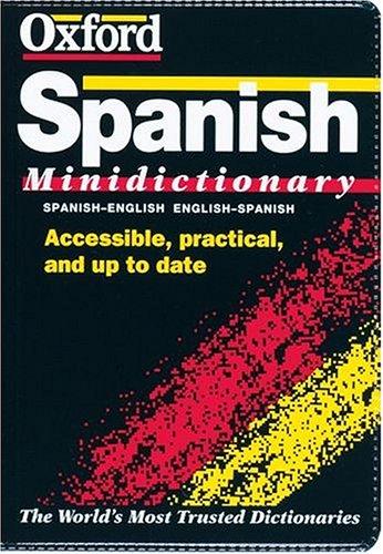 The Oxford Spanish Minidictionary: Spanish-English, English-Spanish By Edited by Christine Lea