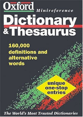 The Oxford Minireference Dictionary and Thesaurus By Sara Hawker
