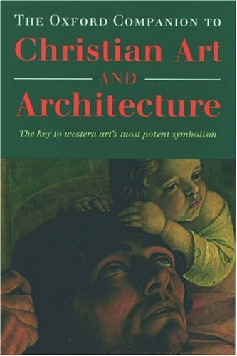 The Oxford Companion to Christian Art and Architecture By Peter Murray