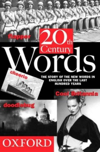 Twentieth Century Words By John Ayto