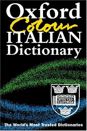 The Oxford Colour Italian Dictionary By Edited by Debora Mazza