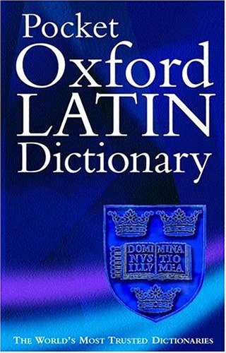 The Pocket Oxford Latin Dictionary By Edited by James Morwood