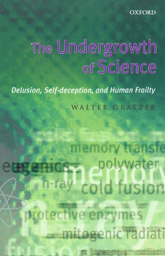 The Undergrowth of Science By Walter Gratzer