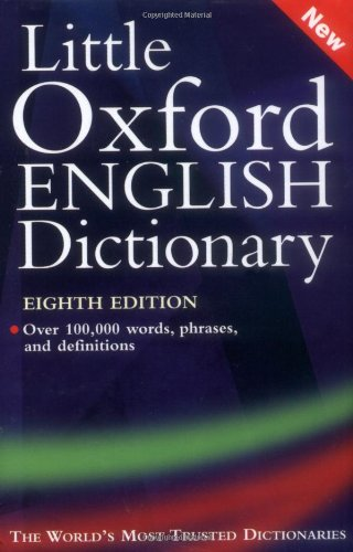 Little Oxford English Dictionary By Edited by Angus Stevenson