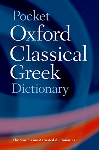 The Pocket Oxford Classical Greek Dictionary Edited by James Morwood